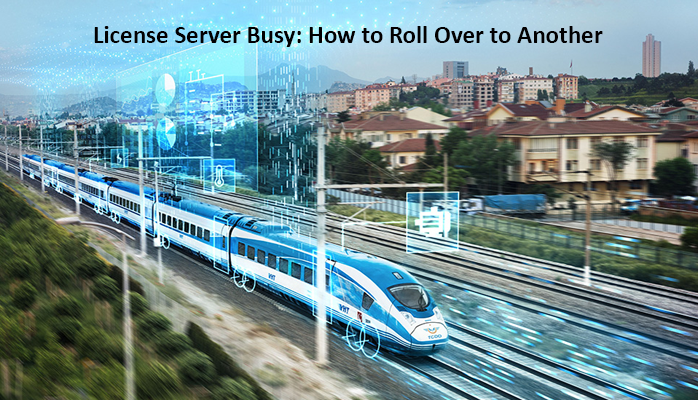 License Server Busy How to Roll Over to Another