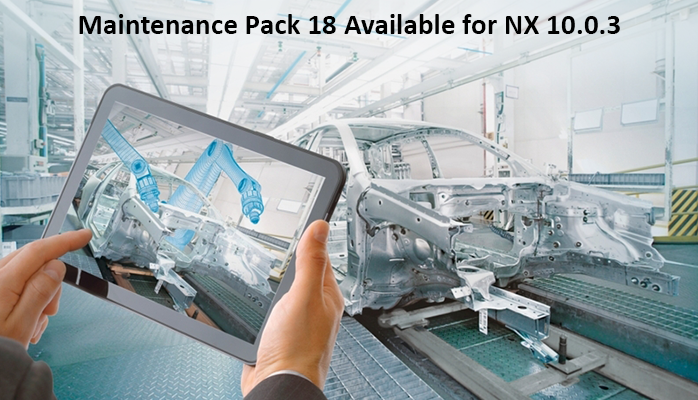Maintenance Pack 18 Available for NX 10.0.3
