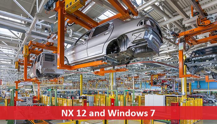 NX 12 and Windows 7