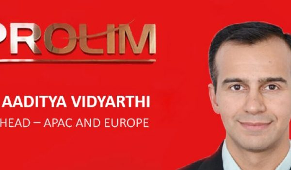 Mr. Aaditya Vidyarthi as Head of APAC and Europe_PROLIM