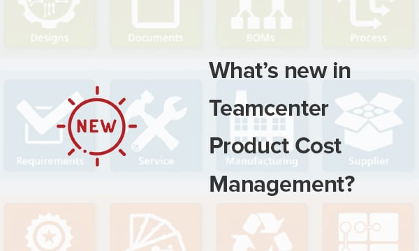 What's new in Teamcenter Product Cost Management Featured Image