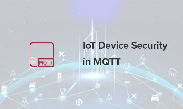 IoT Device security in MQTT