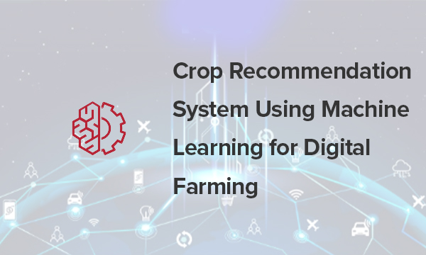 IoT field data with Machine Learning Models for Crop