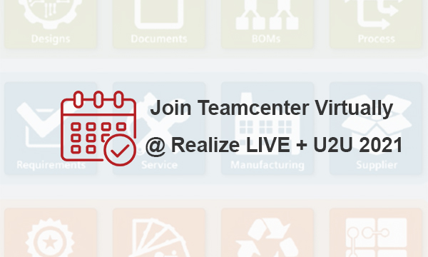Join Teamcenter Virtually @ Realize LIVE + U2U 2021