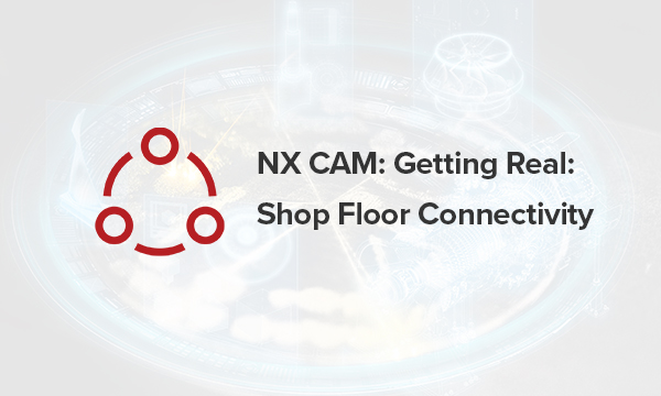 Getting Real: Shop Floor Connectivity Featured Image