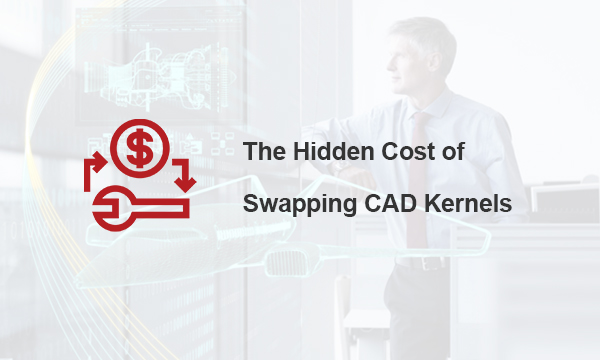 The hidden cost of swapping CAD kernels Featured Image