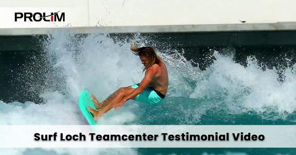 Surf Loch Teamcenter Testimonial Video