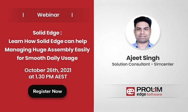 Solid Edge : Learn How Solid Edge can help Managing Huge Assembly Easily for Smooth Daily Usage
